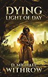 Dying Light of Day (The Solar Apocalypse Saga Book 2)