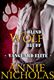 Blind Wolf Bluff: Shifter Romance (Vanguard Elite Book 3)