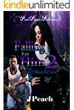 Falling For Him 2: I Wasn't Meant For Love