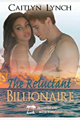 The Reluctant Billionaire (Island Escapes Book 2) Kindle Edition