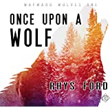 Once upon a Wolf: The Wayward Wolves Series, Book 1
