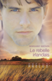 Le rebelle irlandais (Harlequin Prélud') (Prelud')