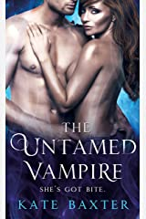 The Untamed Vampire (Last True Vampire series Book 4) Kindle Edition