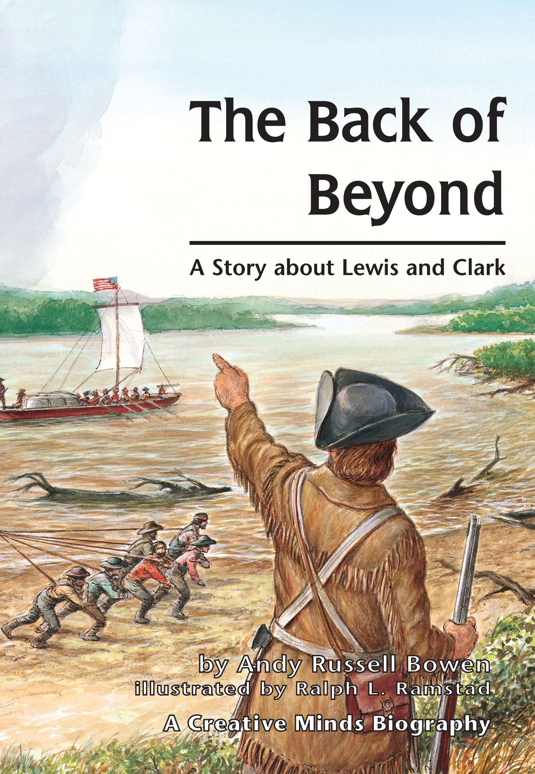 The Back of Beyond: A Story about Lewis and Clark (Creative Minds Biography) (Creative Minds Biographies Series)