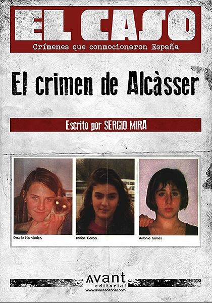 El Caso: El crimen de Alcàsser eBook: Mira, Sergio: Amazon.es: Tienda Kindle