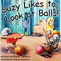 Suzy Likes to Look at Balls: Reach Around Books--Season One, Book One