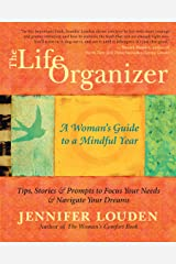 The Life Organizer: A Woman's Guide to a Mindful Year Kindle Edition