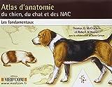 Atlas d'anatomie du chien, du chat et des NAC : Les fondamentaux