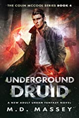 Underground Druid: A New Adult Urban Fantasy Novel (The Colin McCool Paranormal Suspense Series Book 4) Kindle Edition
