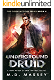 Underground Druid: A New Adult Urban Fantasy Novel (The Colin McCool Paranormal Suspense Series Book 4) (English Edition)