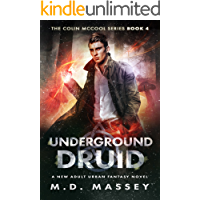 Underground Druid: A New Adult Urban Fantasy Novel (The Colin McCool Paranormal Suspense Series Book 4)