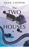 The Two Houses: a gripping novel of buried secrets and those who hide them