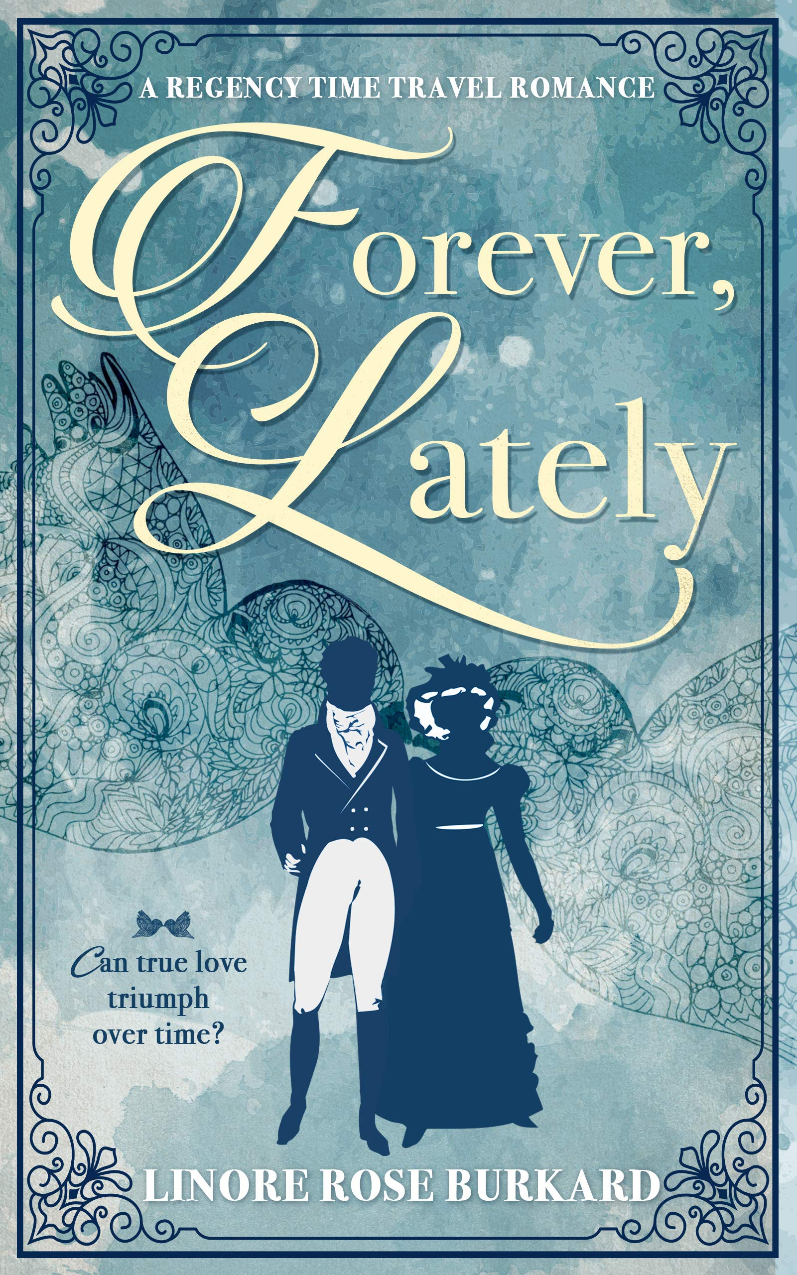 Forever Lately  A Regency Time Travel Romance  English Edition