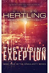 The Turing Exception (Singularity Series Book 4) Kindle Edition