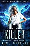 The God Killer (The Undercity Chronicles of Babylonia Jones, P.I. Book 5)
