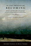 In the Process of Becoming: Analytic and Philosophical Perspectives on Form in Early Nineteenth-Century Music (Oxford Studies in Music Theory)