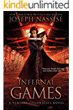 Infernal Games: A Templar Chronicles Urban Fantasy Thriller (The Templar Chronicles Book 4)