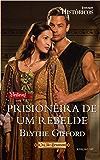 Prisioneira de um Rebelde: Harlequin Históricos - ed.137 (O clã Brunson)