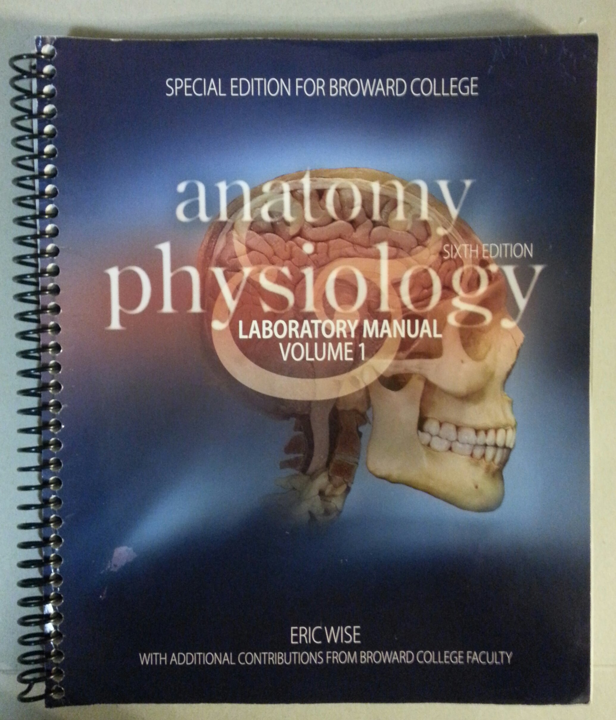 Anatomy & Physiology Laboratory Manual Volume 1: Eric Wise ...