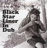 Black Star Liner In Dub [VINYL]