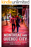 Montreal and Quebec City: A Romantic Getaway Guide for Couples
