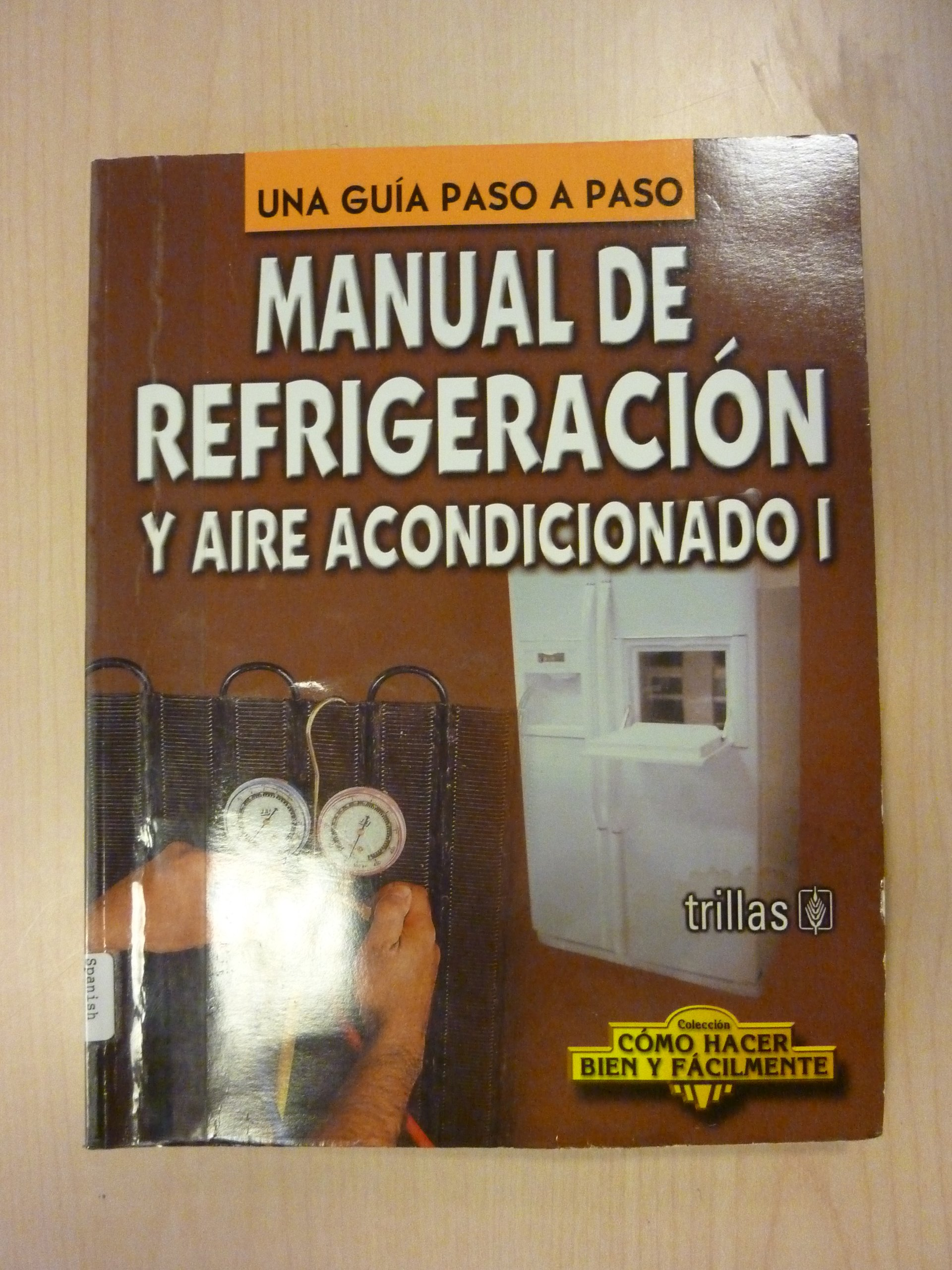 ... and Air Conditioning Guide (Como hacer bien y facilmente/ How to Do it Right and Easy) (Spanish Edition): Luis Lesur: 9789682467295: Amazon.com: Books