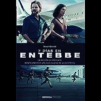 7 días en Entebbe: La misión de rescate contraterrorista más audaz de la historia