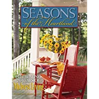 Seasons of the Heartland: Celebrating 20 Years of Midwest Living