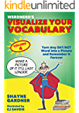 Visualize Your Vocabulary: Turn Any SAT/ACT Word into a Picture and Remember It Forever