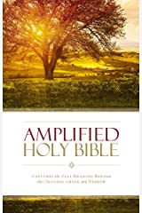 Amplified Holy Bible, eBook: Captures the Full Meaning Behind the Original Greek and Hebrew Kindle Edition