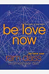 Be Love Now: The Path of the Heart Kindle Edition