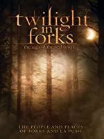 Twilight in Forks - The Saga of the Real Town