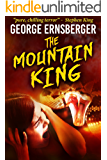The Mountain King (Resurrected Horrors Book 1)