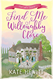 Find Me at Willoughby Close (Willoughby Close Series Book 3)