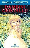 Bambini cristallo: da indaco a cristallo per un mondo migliore (Esoterismo)