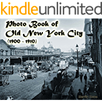 Photo Book of Old New York City (1900-1910): (More than 100 slides of Vintage New York) (vintage New York, old New York… book cover