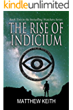 The Rise of Indicium (Watchers of the Night Book 2)