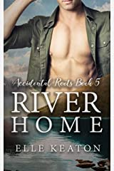 River Home (Accidental Roots Book 5) Kindle Edition