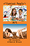 The Funniest People in Art: 250 Anecdotes