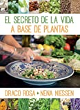 El secreto de la vida a base de plantas / Mother Nature's Secret to a Healthy Life (Spanish Edition)