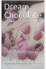 Dream Chocolate: Chocolate de Ensueño Kindle Edition