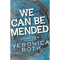 We Can Be Mended: A Divergent Story (English