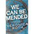 We Can Be Mended: A Divergent Story