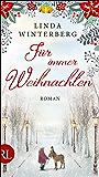 Für immer Weihnachten: Roman