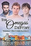 The Omegas' Destiny (Omegas' Destined Alpha 8): MMM Alpha/Omega Mpreg Romance