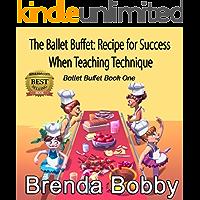 The Ballet Buffet: Recipe for Success When Teaching Technique: Ballet Buffet Book One book cover