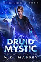 Druid Mystic: A New Adult Urban Fantasy Novel (The Colin McCool Paranormal Suspense Series Book 10) Kindle Edition