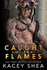 Caught in the Flames Kindle Edition