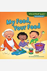 My Food, Your Food (Cloverleaf Books ™ — Alike and Different) Kindle Edition