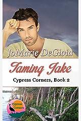 Taming Jake: Cypress Corners Series Book 2 Kindle Edition